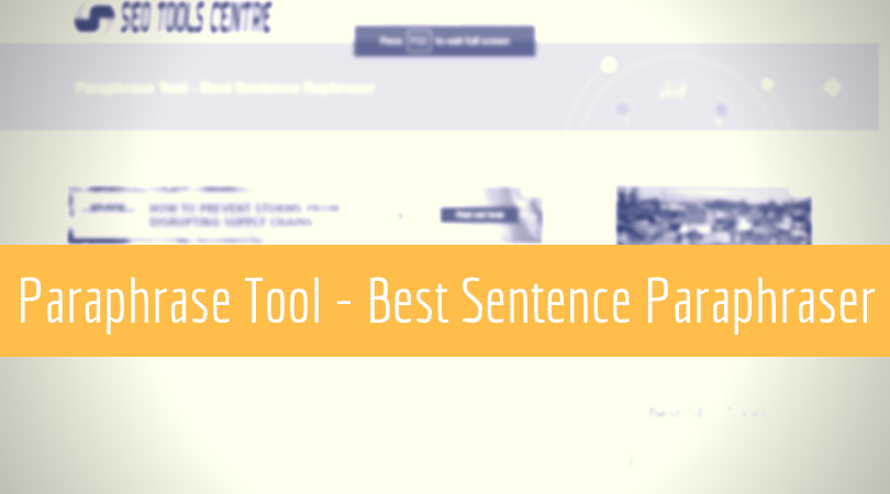 Best Paraphrase Tool - Instant Sentence Rephraser