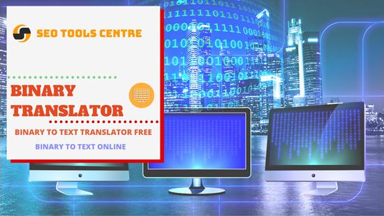 SEO Tools Centre Binary Translator