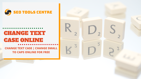 SEO Tools Centre Change Text Case Online
