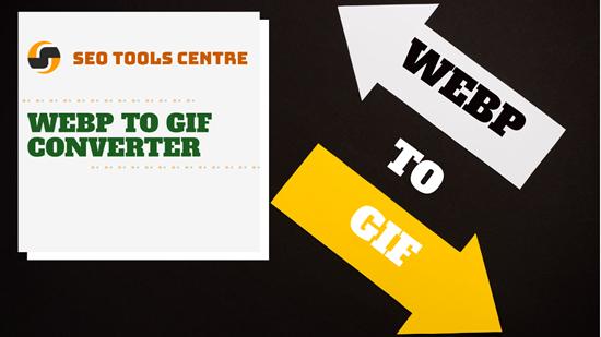 SEO Tools Centre Webp to gif converter
